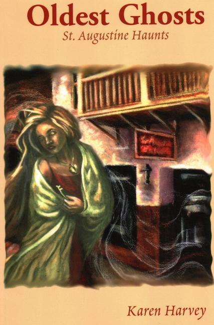 Oldest Ghosts: St. Augustine Haunts als Taschenbuch