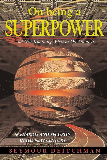 On Being a Superpower: And Not Knowing What to Do about It als Buch