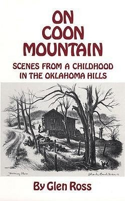 On Coon Mountain: Scenes from a Childhood in the Oklahoma Hills als Buch