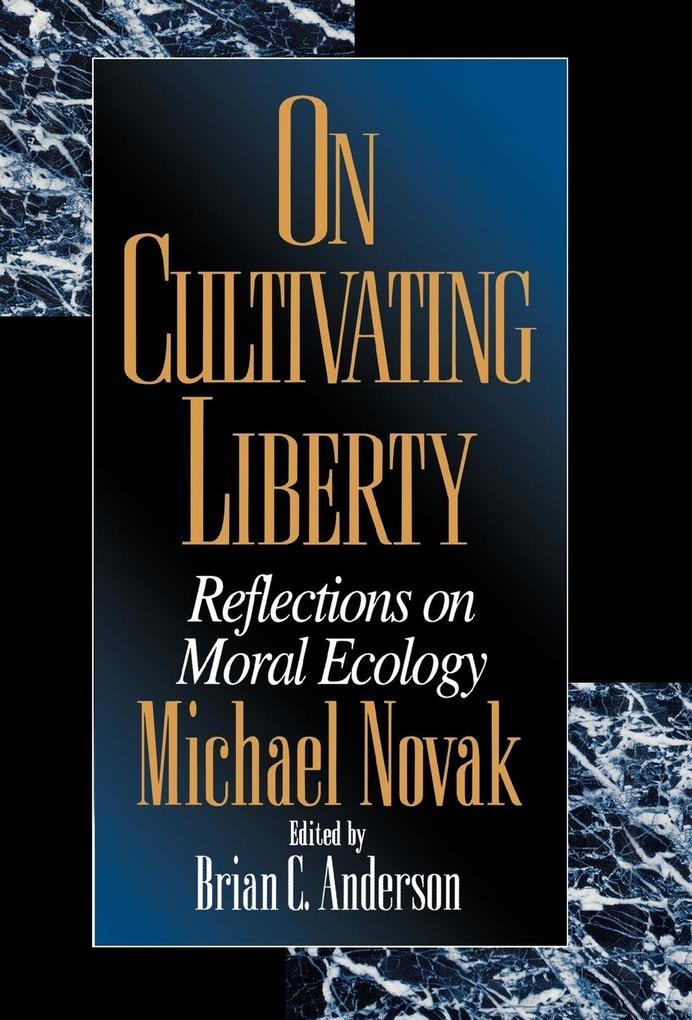 On Cultivating Liberty: Reflections on Moral Ecology als Buch
