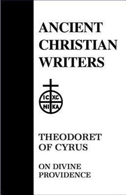 Theodoret of Cyrus: On Divine Providence als Buch