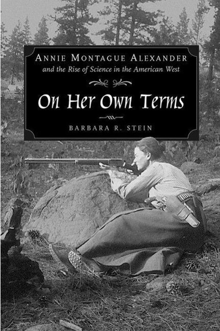 On Her Own Terms: Annie Montague Alexander and the Rise of Science in the American West als Buch
