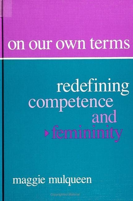 On Our Own Terms: Redefining Competence and Femininity als Taschenbuch