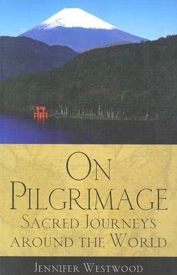 On Pilgrimage: Sacred Journeys Around the World als Taschenbuch