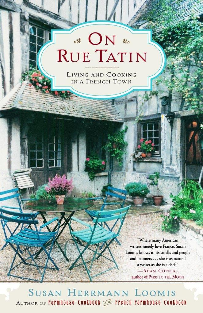 On Rue Tatin: Living and Cooking in a French Town als Taschenbuch