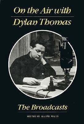 On the Air with Dylan Thomas: The Broadcasts als Buch