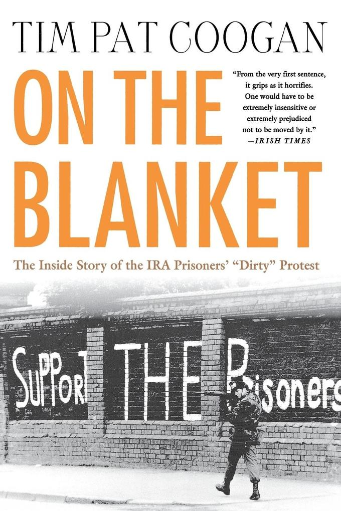 "On the Blanket: The Inside Story of the IRA Prisoners' ""Dirty"" Protest als Taschenbuch"