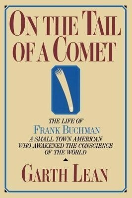 On the Tail of a Comet: The Life of Frank Buchman als Taschenbuch