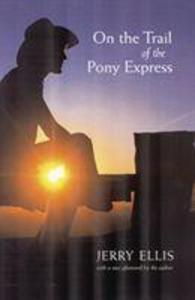 On the Trail of the Pony Express als Taschenbuch