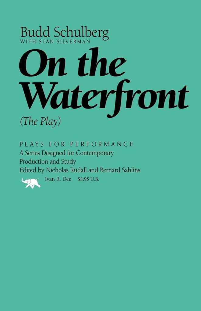 On the Waterfront: The Play als Taschenbuch