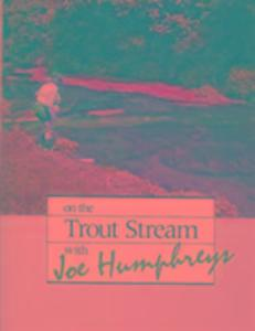 On the Trout Stream with Joe Humphreys als Buch