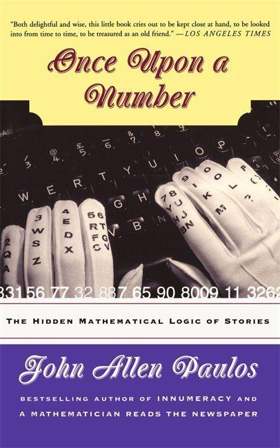 Once Upon a Number: The Hidden Mathematical Logic of Stories als Taschenbuch