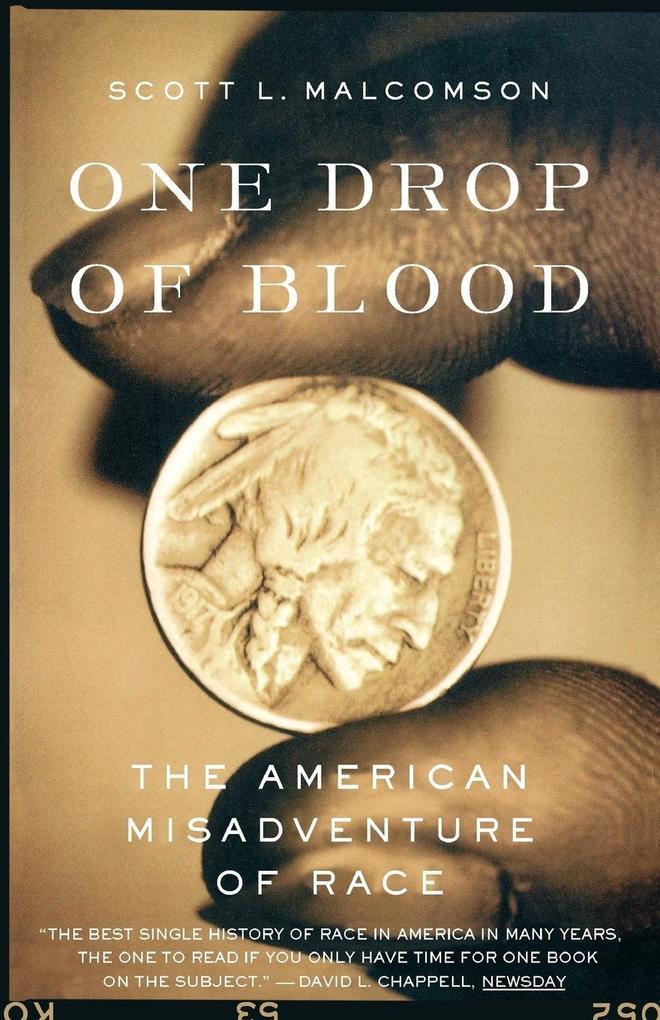 One Drop of Blood: The American Misadventure of Race als Taschenbuch