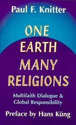 One Earth, Many Religions: Multifaith Dialogue and Global Responsibility als Taschenbuch
