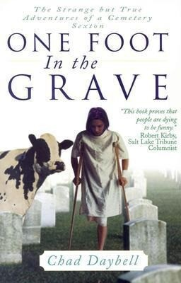 One Foot in the Grave: The Strange But True Adventures of a Cemetery Sexton als Taschenbuch