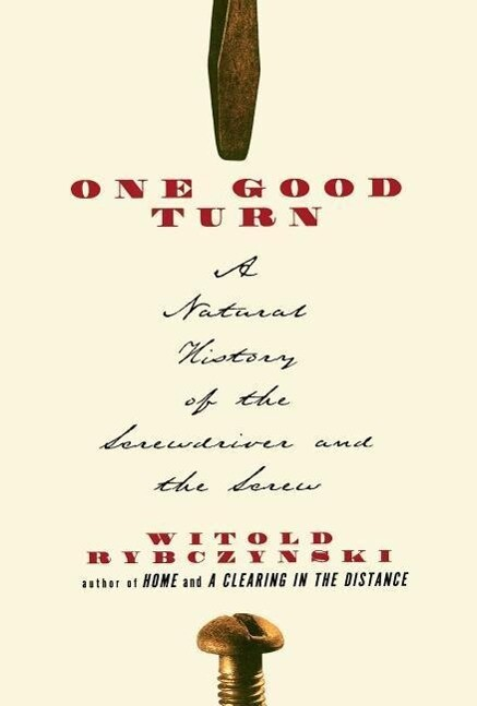 One Good Turn: A Natural History of the Screwdriver and the Screw als Taschenbuch