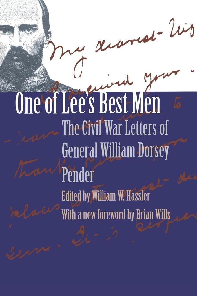 One of Lee's Best Men: The Civil War Letters of General William Dorsey Pender als Taschenbuch
