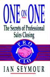 One on One: The Secrets of Professional Sales Closings als Buch