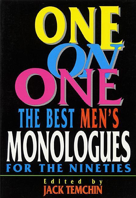 One on One: Best Monologues for the Nineties (Men) als Taschenbuch