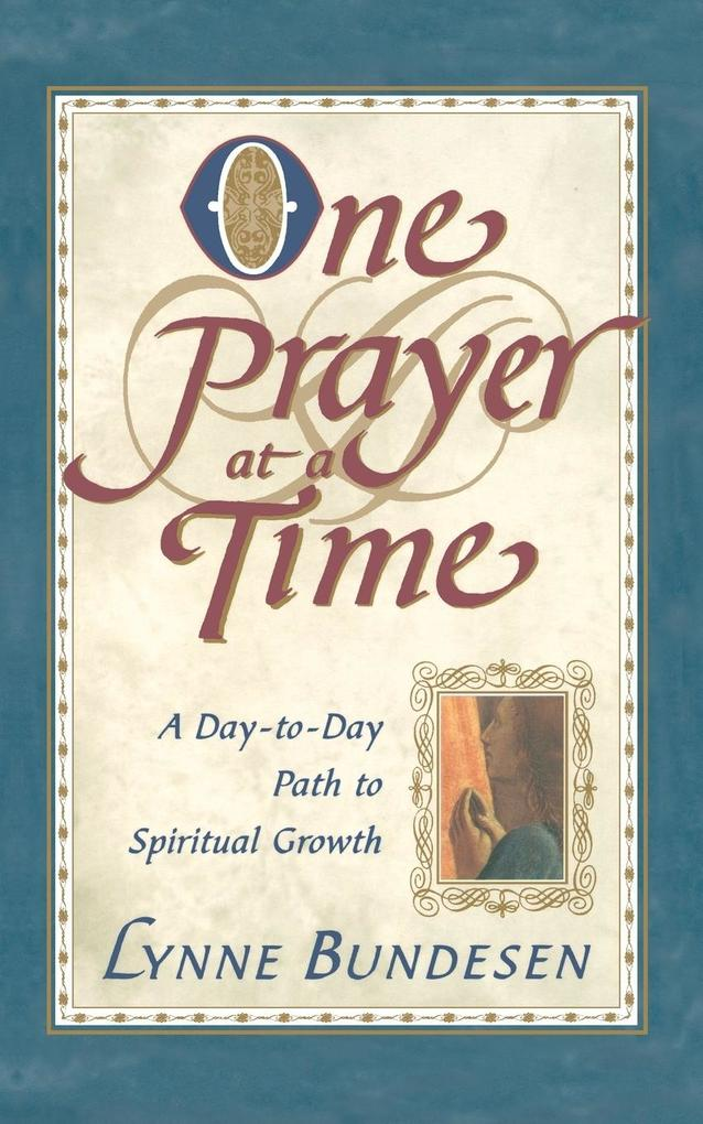 One Prayer at a Time: A Day to Day Path to Spiritual Growth als Taschenbuch