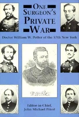One Surgeon's Private War: Doctor William W. Potter of the 57th New York als Buch