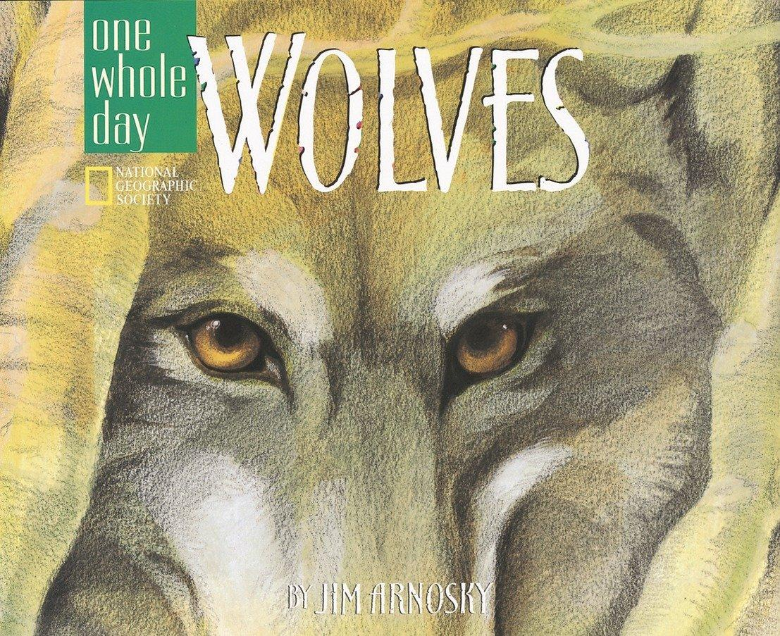 Wolves: A One Whole Day Book als Buch