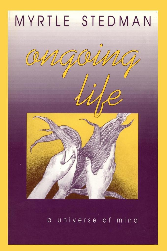 Ongoing Life, A Universe of Mind als Taschenbuch