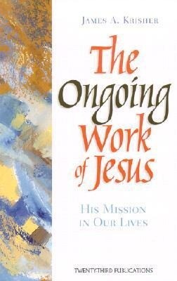 The Ongoing Work of Jesus: His Mission in Our Lives als Taschenbuch