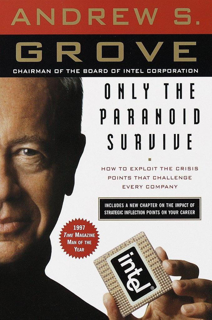 Only the Paranoid Survive: How to Exploit the Crisis Points That Challenge Every Company als Taschenbuch