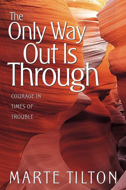 The Only Way Out Is Through: Courage in Times of Trouble als Taschenbuch