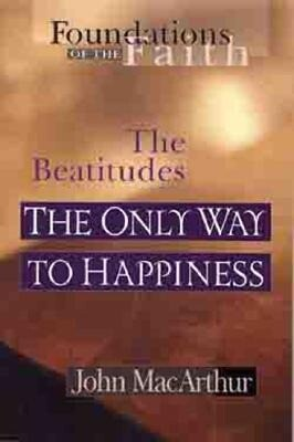 The Only Way to Happiness: The Beatitudes als Taschenbuch