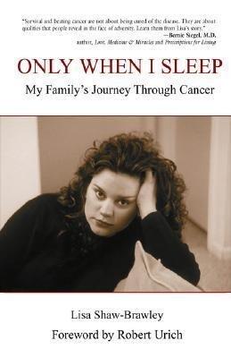 Only When I Sleep: My Family's Journey Through Cancer als Taschenbuch