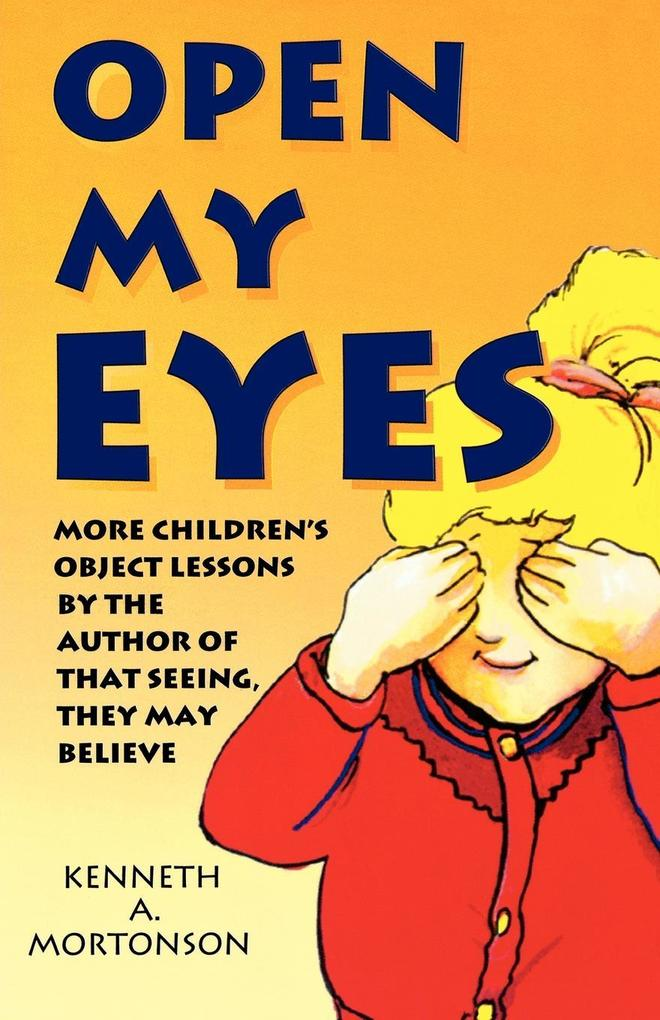 Open My Eyes: More Children's Object Lessons by the Author of That Seeing, They May Believe als Taschenbuch