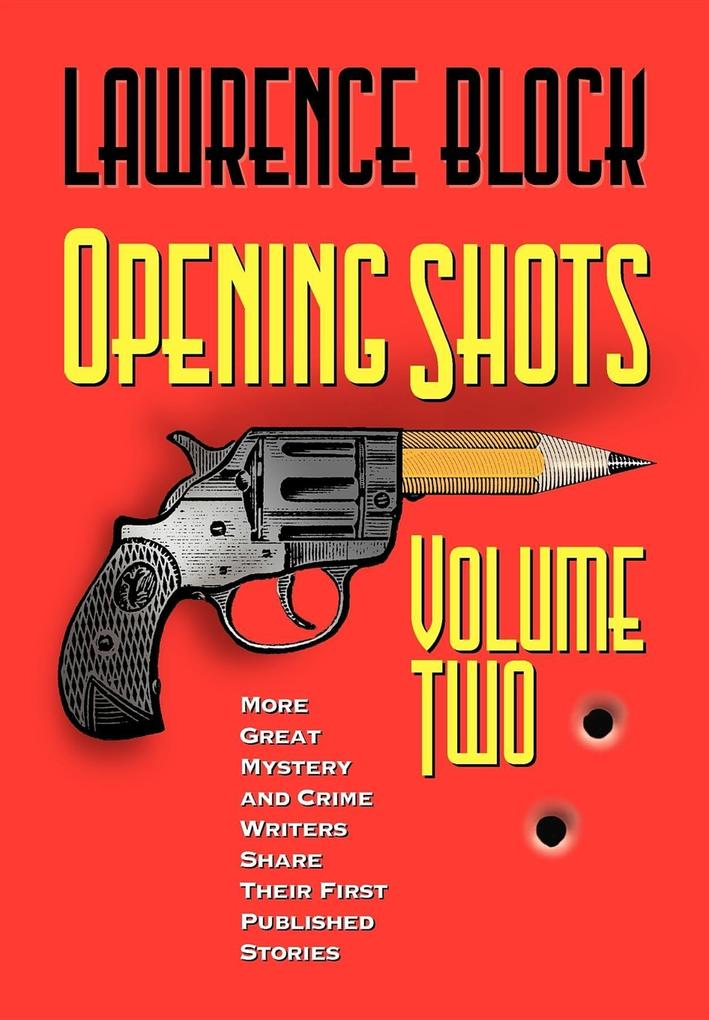 Opening Shots - Vol II: More Great Mystery and Crime Writers Share Their First Published Stories als Taschenbuch