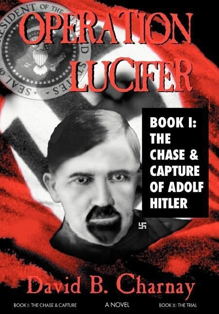 Operation Lucifer: The Chase and Capture of Adolf Hitler als Buch