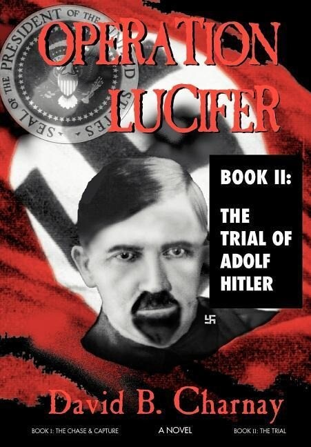 Operation Lucifer: The Trial of Adolph Hitler als Buch