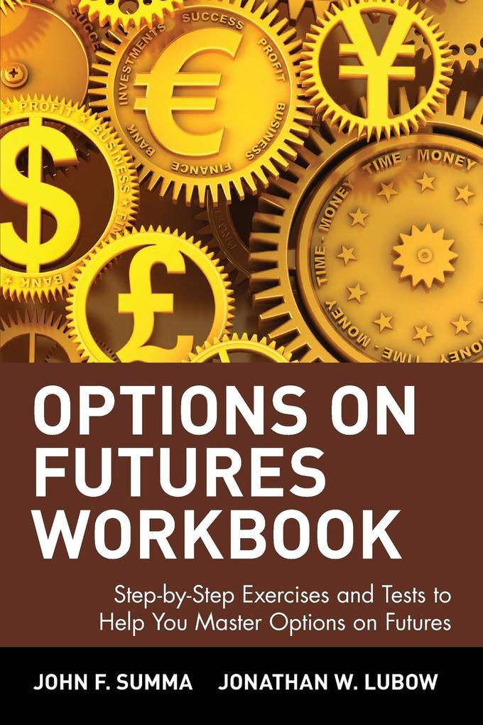 Options on Futures Workbook: Step-By-Step Exercises and Tess to Help You Master Options on Futures als Taschenbuch