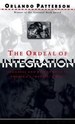 The Ordeal of Integration: Process and Resentment in America's Racial Crisis als Taschenbuch