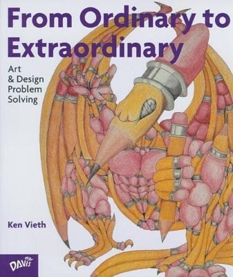 From Ordinary to Extraordinary: Art & Design Problem Solving als Taschenbuch