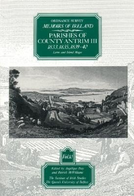 Ordnance Survey Memoirs of Ireland: Vol. 10: Parishes of County Antrim III: 1833, 1835, 1839-40 als Taschenbuch
