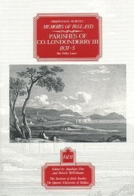 Ordnance Survey Memoirs of Ireland: Vol. 11: Parishes of Co. Londonderry III: 1831-5 als Taschenbuch