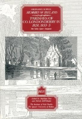 Ordnance Survey Memoirs of Ireland: Vol. 15: Parishes of Co. Londonderry IV: 1824, 1833-5 als Taschenbuch
