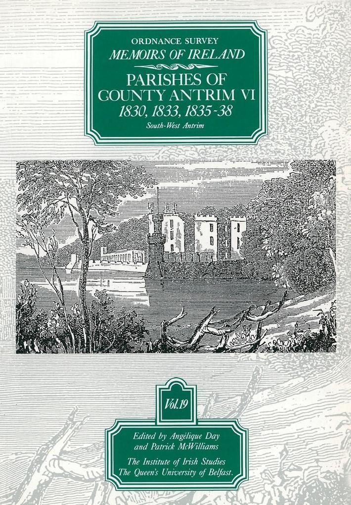 Ordnance Survey Memoirs of Ireland: Vol. 19: Parishes of County Antrim VI: 1830, 1833, 1835-8 als Taschenbuch