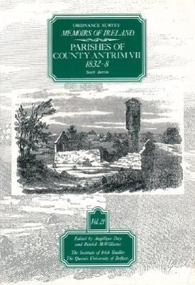 Ordnance Survey Memoirs of Ireland: Vol. 21: Parishes of County Antrim VII: 1832-8 als Taschenbuch