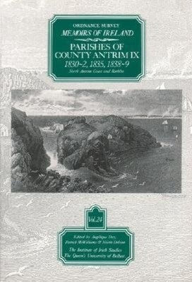 Ordnance Survey Memoirs of Ireland: Vol. 24: Parishes of County Antrim IX: 1830-2, 1835, 1838-9 als Taschenbuch