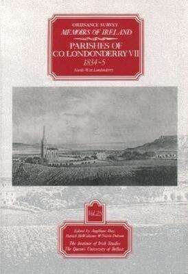 Ordnance Survey Memoirs of Ireland: Vol. 25: Parishes of Co. Londonderry VII: 1834-5 als Taschenbuch