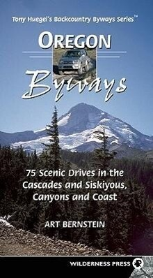 Oregon Byways: 75 Scenic Drives in the Cascades and Siskiyous, Canyons and Coast als Taschenbuch