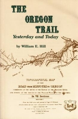 The Oregon Trail: Yesterday and Today als Taschenbuch