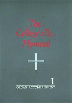 Organ Accompaniment for the Collegeville Hymnal: 2 Volumes als Buch