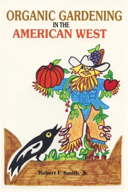 Organic Gardening in the American West als Taschenbuch